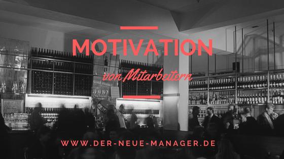 Die 6 basics Mitarbeiter zu motivieren