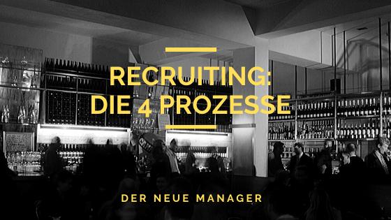 Recruiting: Die 4 Prozesse